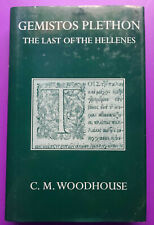 Gemistos Plethon: The Last of The Hellenes by C. M. Woodhouse (1986, Hardcover)
