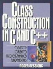 Class Construction in C and C++: Object-Oriented P