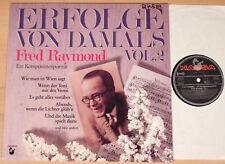 ERFOLGE VON DAMALS VOL. 2 - Fred Raymond  (HANSA 1983 / LP MINT)