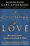 A Civilization of Love: What Every Catholic Can Do to Transform the World by An