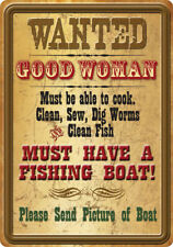"RIVERS EDGE PRODUCTS WANTED GOOD WOMEN TIN FISHING SIGN 12"" X 17"""