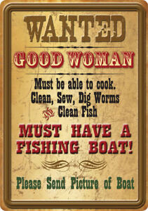 """RIVERS EDGE PRODUCTS WANTED GOOD WOMEN TIN FISHING SIGN 12"""" X 17"""""""