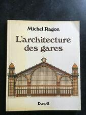 L'ARCHITECTURE DES GARES , MICHEL RAGON , DENOEL