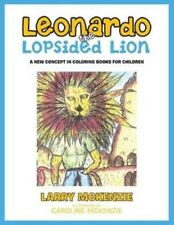 Leonardo the Lopsided Lion: A NEW CONCEPT IN COLORING BOOKS FOR CHILDREN by Larr