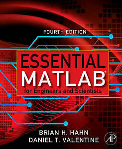 Essential Matlab for Engineers and Scientists, by Daniel Valentine & Brian Hahn
