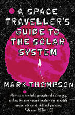 A Space Traveller's Guide To The Solar System, Thompson, Mark, New