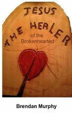 Jesus the Healer of the Brokenhearted (2014, Paperback)