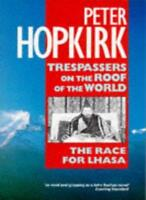 Trespassers on the roof of the world By Peter Hopkirk. 9780192851321