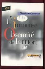 MASSIMO CARLOTTO: L'IMMENSE OBSCURITE DE LA MORT. METAILIE SUITES. 2006.