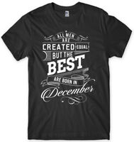 The Best Are Born In December Birthday Funny Mens Unisex T-Shirt