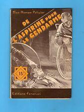 ►FERENCZI - MON ROMAN POLICIER N°405 - DE L'ASPIRINE POUR LE GENDARME - 1956
