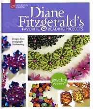 Diane Fitzgerald's Favorite Beading Projects  by Diane Fitzgerald NEW BOOK