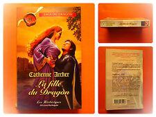 La fille du Dragon. Catherine Archer -Harlequin Les Historiques N° 282