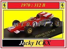 1/43 - FERRARI 312B - Jacky ICKX - 1970 - Die-cast