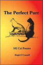 The Perfect Purr: 102 Cat Poems by Hugh O'Connell SIGNED. b3.409