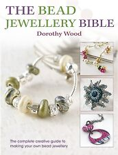 Bead Jewellery Bible by D. Wood