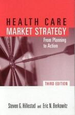 Health Care Market Strategy : From Planning to Action by Eric N. Berkowitz...
