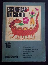 Escenificar un cuento- 100 ideas - Marie Colette Maine - 1972