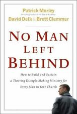 No Man Left Behind: How to Build and Sustain a Thriving, Disciple-Making Ministr