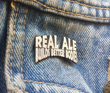 Real Ale Builds Better Bodies Pewter Pin Badge