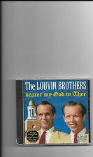 """THE LOUVIN BROTHERS, CD """"NEARER MY GOD TO THEE"""" NEW SEALED"""