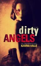Dirty Angels: Dirty Angels Bk. 1 by Karina Halle (2014, Paperback)