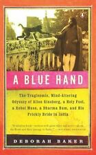 A Blue Hand: The Tragicomic, Mind-Altering Odyssey of Allen Ginsberg, a Holy Foo