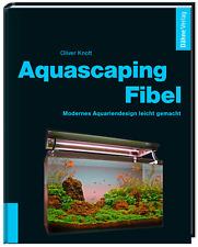 Aquascaping-Fibel von Oliver Knott