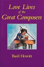 Love Lives of the Great Composers, Howitt, Basil, Good Book