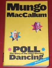 POLL DANCING ~ Mungo MacCallum ~ Story of 2007 election ~ Howard's End.