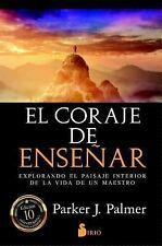 EL CORAJE DE ENSE±AR/ THE COURAGE TO TEACH - PALMER, PARKER J.