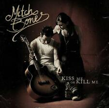 MITCH BONES - KISS ME OR KILL ME - 9 TITRES - 2011 - CD NEUF NEW NEU