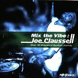 CLAUSSELL Joe, DIMITRI FROM PARIS... - Mix the vibe : Joe Claussell - CD Album