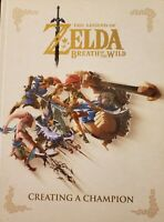 The Legend of Zelda Breath of the Wild: Creating a Champion (Hardcover)