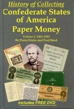 History of Collecting Confederate States of America Paper Money Vol 1, 1965-1945