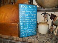 PRIMITIVE SIGN~POOL RULES~RELAX~ENJOY DAY~SWIMMING~DIVING~DUNKING~SPLASH~FLOAT~