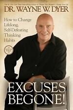 Excuses Begone!: How to Change Lifelong, Self-Defeating Thinking Habits, Dr. Way