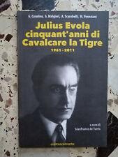 Julius Evola cinquant'anni di Cavalcare la Tigre 1961-2011 Marcello Veneziani +