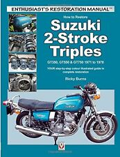 How to Restore Suzuki 2-Stroke Triples GT350 GT550 & GT750 1971 to 1... NEW BOOK