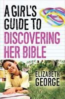 A Girl's Guide to Discovering Her Bible - George, Elizabeth