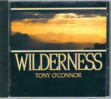 TONY O'CONNOR Wilderness CD *NEW-AGE, Relaxation
