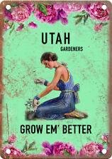 "Utah Gardeners Grow Em' Better 10"" x 7"" Retro Vintage Look Metal Sign"
