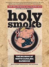 Holy Smoke : The Big Book of North Carolina Barbecue by John Shelton Reed and...