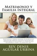 Matrimonio y Familia Integral : Matrimonio y Familia Integral Es la Respuesta...