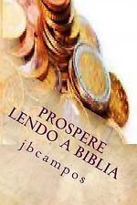 Prospere Lendo a Biblia : Fique Rico Com Deus by campos campos (2014, Paperback)