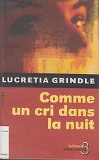 COMME UN CRI DANS LA NUIT / LUCRETIA GRINDLE / BELFOND