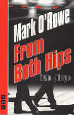 NEW From Both Hips: Two Plays (Nick Hern Books) by Mark O'Rowe