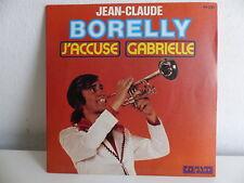 45 RPM - Jean Claude Borelly - J'Accused - Gabrielle