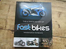 FAST BIKES THE ULTIMATE HISTORY OF FAST MOTORBIKES VEHICLES BUILT FOR FAST LANE
