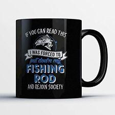 Fishing Coffee Mug - Forced To Put Down My Fishing Rod - Funny 11 oz Black Ceram